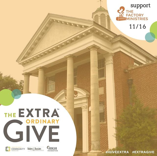 The Factory Ministries is participating in Extraordinary Give on November 16th!  Throughout the month of November, we will be sharing stories of participants, volunteers, staff, and community members who have been impacted by the various resources offered through The Factory Ministries.  For details on how you can be involved, visit http://www.tinyurl.com/xtra18 #igiveextra #extragive