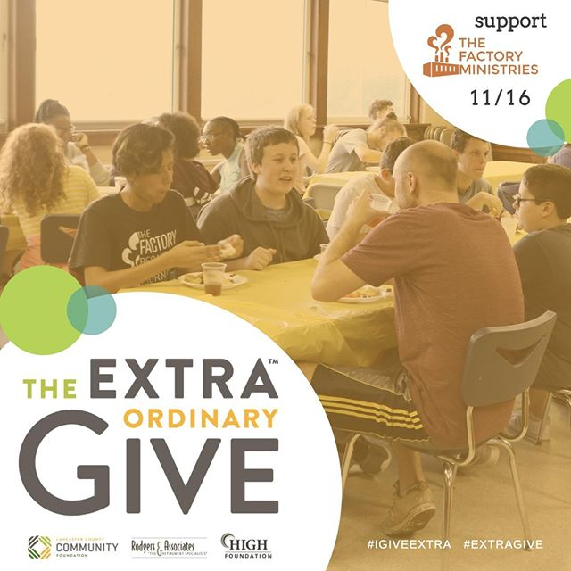 The Factory Ministries is participating in Extraordinary Give on November 16th! Throughout the month of November, we will be sharing stories of participants, volunteers, staff, and community members who have been impacted by the various resources offered through The Factory Ministries. For details on how you can be involved, visit https://tinyurl.com/factory-give #igiveextra #extragive