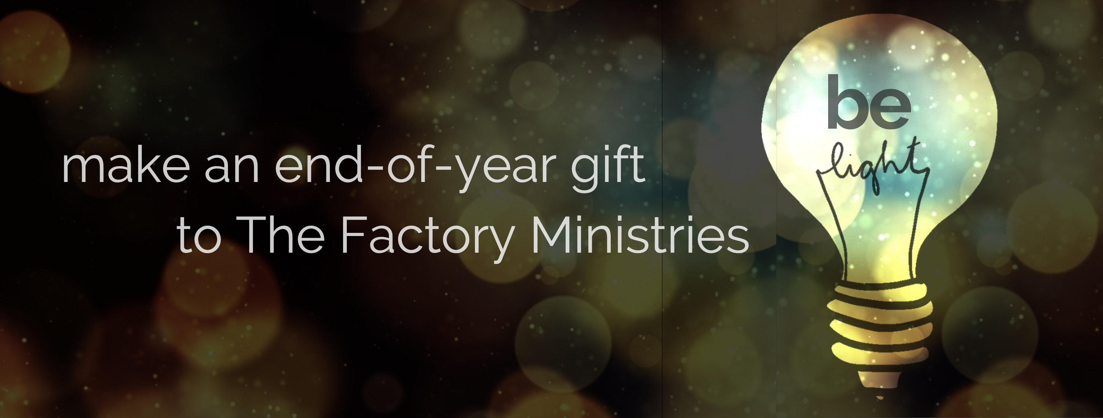Make an End-of-Year Gift to The Factory Ministries