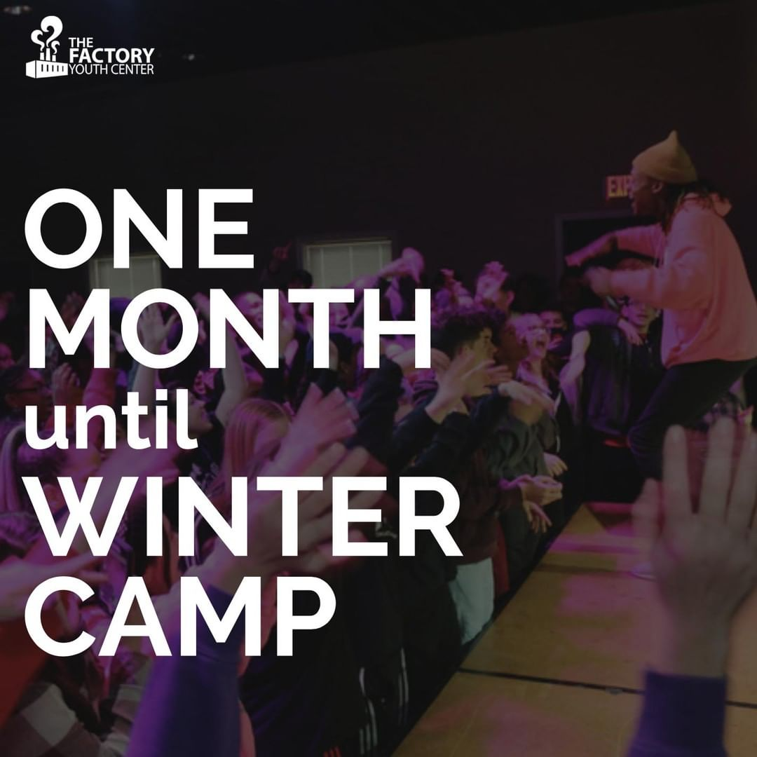 One month until Factory Youth Center heads to Refreshing Mountain Retreat Center for Winter Camp 2019! This is one of the best opportunities that we have as a ministry to cultivate significant relationships with the teens of the youth center. These relationships are the channel through which The Factory Youth Center impacts the lives of students and will carry throughout the rest of the year and beyond.  Visit http://www.tinyurl.com/fycwc19 for information on how you can take part in this incredible weekend by sponsoring a teen!
