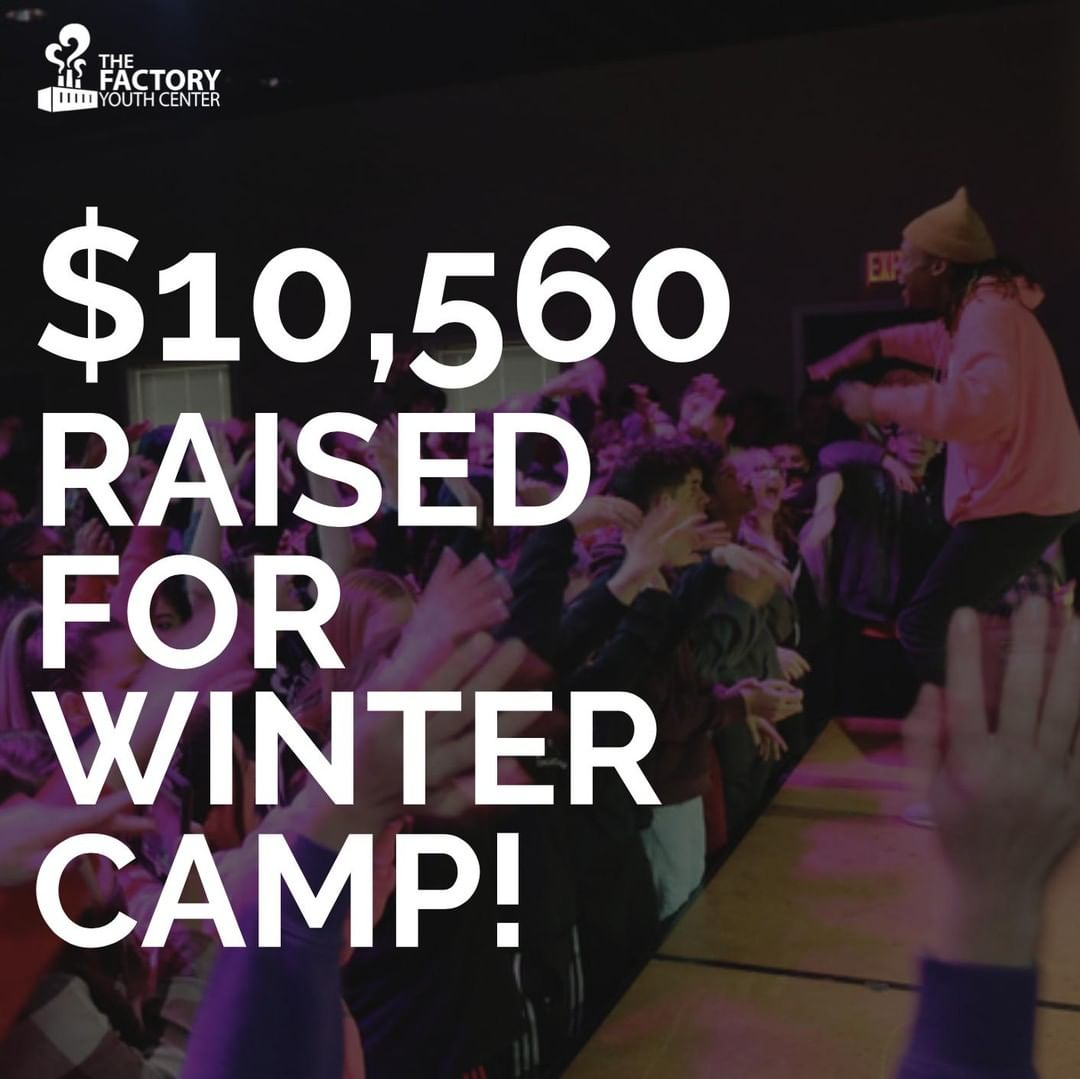 Thank you for your generous support of the Factory Youth Center teens who are headed to Winter Camp on March 8th!  Winter Camp is a high energy weekend! Students enjoy games, music, sports, and zip lining; while connecting with one another, building stronger relationships with the staff and volunteers, and learning more about the God that loves them. If you are interested in helping send a teen to Winter Camp, visit http://www.tinyurl.com/fycwc19