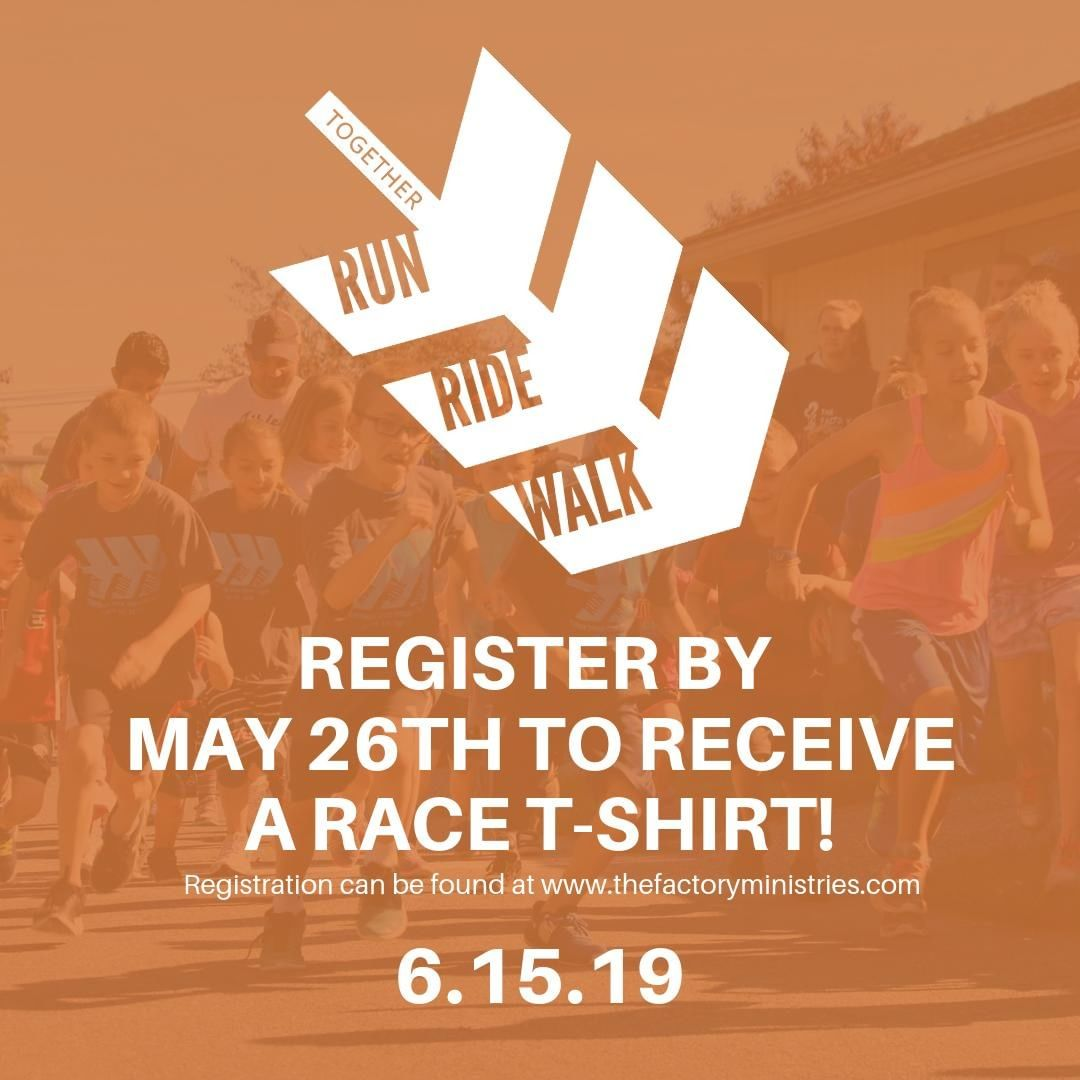 Have you registered for The Factory Ministries Together Run Ride Walk event on June 15th? Register by Sunday, May 26th to receive a race t-shirt! Visit www.thefactoryministries.com to register.